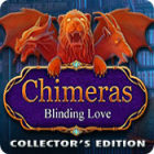 Play game Chimeras: Blinding Love Collector's Edition