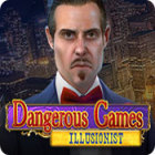 Dangerous s: Illusionist Games to Play Free