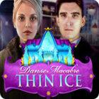 Danse Macabre: Thin Ice