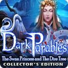 Ilmaiset pelit Dark Parables: The Swan Princess and The Dire Tree Collector's Edition nettipeli