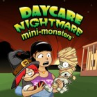 Daycare Nightmare: Mini-Monsters