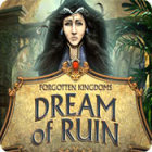 Forgotten Kingdoms: Dream of Ruin Games to Play Free