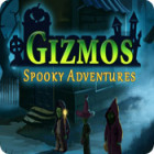 Gizmos: Spooky Adventures