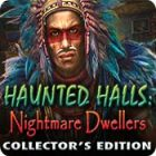 Haunted Halls: Nightmare Dwellers Collector's Edition