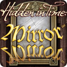 Hidden in Time: Mirror Mirror