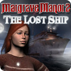 Margrave Manor 2: The Lost Ship
