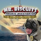 Mr. Biscuits - The Case of the Ocean Pearl