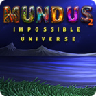 Mundus: Impossible Universe 2