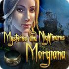 Mysteries and Nightmares: Morgiana