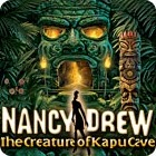 Nancy Drew: The Creature of Kapu Cave
