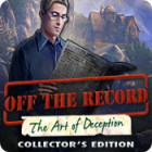 Off The Record: The Art of Deception Collector's Edition Games to Play Free