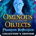 Ominous Objects: Phantom Reflection Collector's Edition Games to Play Free