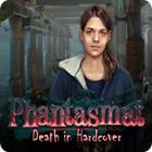 Phantasmat: Death in Hardcover