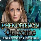Phenomenon: Outcome Collector's Edition