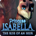 Princess Isabella: The Rise of an Heir