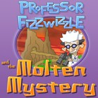  Professor Fizzwizzle and the Molten Mystery spel