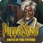 PuppetShow: Faith in the Future