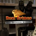 Real Crimes: The Unicorn Killer