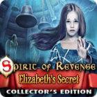 Spirit of Revenge: Elizabeth's Secret Collector's Edition