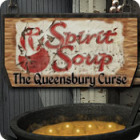 Spirit Soup: The Queensbury Curse