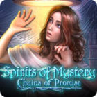 Spirits of Mystery: Chains of Promise