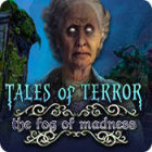 Tales of Terror: The Fog of Madness
