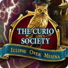 The Curio Society: Eclipse Over Mesina