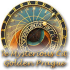 The Mysterious City: Golden Prague