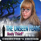 The Unseen Fears: Body Thief Collector's Edition spel