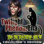 Twilight Phenomena: The Incredible Show Collector's Edition