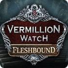 Vermillion Watch: Fleshbound