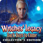 Witches' Legacy: Dark Days to Come Collector's Edition