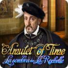 Amulet of Time: La Sombra de La Rochelle