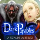Dark Parables: La Reina de las Nieves