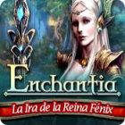 Enchantia: La Ira de la Reina Fénix