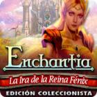 Enchantia: La Ira de la Reina Fénix Edición Coleccionista