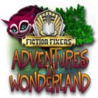 Fiction Fixers: Adventures in Wonderland