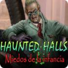 Haunted Halls: Miedos de la infancia