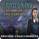 Haunted Manor: El Amo de Los Espejos - Edición Coleccionista