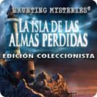 Haunting Mysteries: La Isla de Las Almas Perdidas Edición Coleccionista