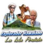 Explorador Hawaiano: La Isla Perdida