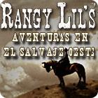 Rangy Lil:  Aventuras en el Salvaje Oeste