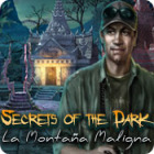 Secrets of the Dark: La Montaña Maligna