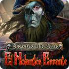 Secrets of the Seas: El Holandés Errante