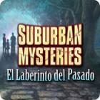 Suburban Mysteries: El Laberinto del Pasado