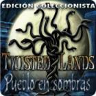 Twisted Lands: Pueblo en Sombras - Edición Coleccionista