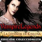 Vampire Legends: La Leyenda de Kisilova Edición Coleccionista