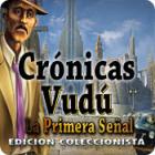 Crónicas Vudú: La Primera Señal Edición Coleccionista
