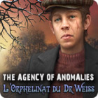 The Agency of Anomalies: L'Orphelinat du Dr Weiss