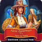 Alicia Quatermain et la Pierre du Destin Édition Collector